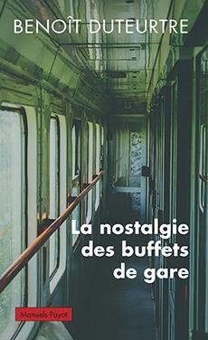 littérature, société, nostalgie, paris, gares, benoit duteurtre, amaury watremez