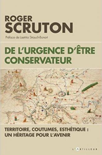 politique, conservateurs, société, progressisme, libéralisme, Scruton Roger, Amaury Watremez