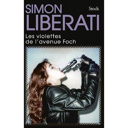 livre, les violettes de l'avenue foch, roman, simon libérati, politique, société, amaury watremez